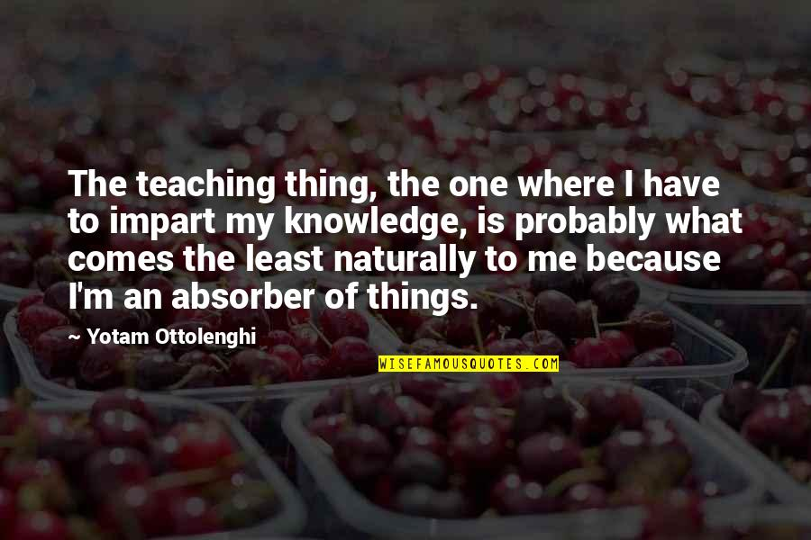 Lalaking Babaero Quotes By Yotam Ottolenghi: The teaching thing, the one where I have