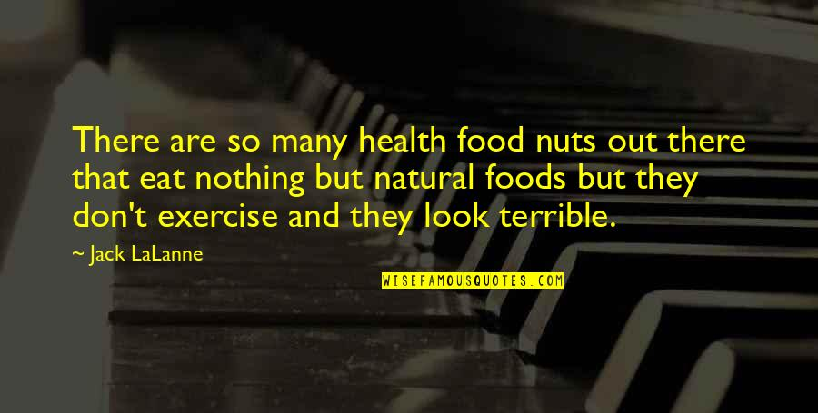 Lalanne Quotes By Jack LaLanne: There are so many health food nuts out