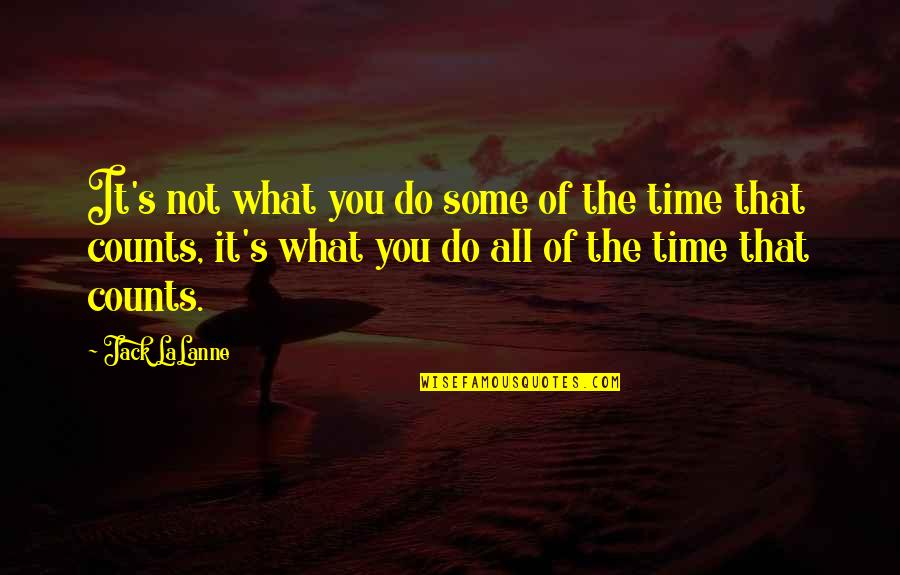Lalanne Quotes By Jack LaLanne: It's not what you do some of the