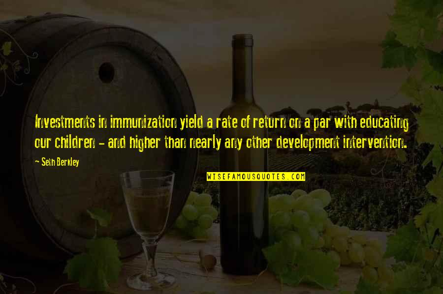 Lamperouge Quotes By Seth Berkley: Investments in immunization yield a rate of return