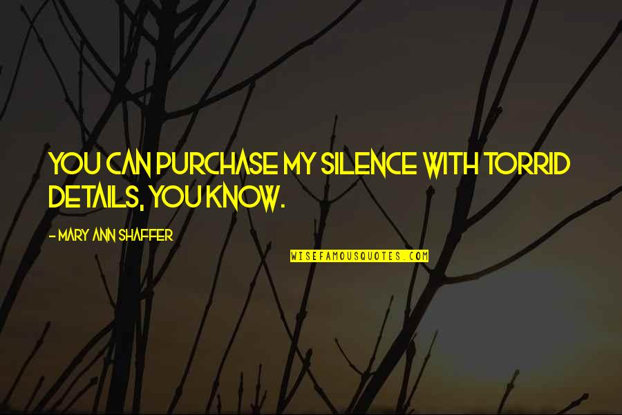 Lancel's Quotes By Mary Ann Shaffer: You can purchase my silence with torrid details,