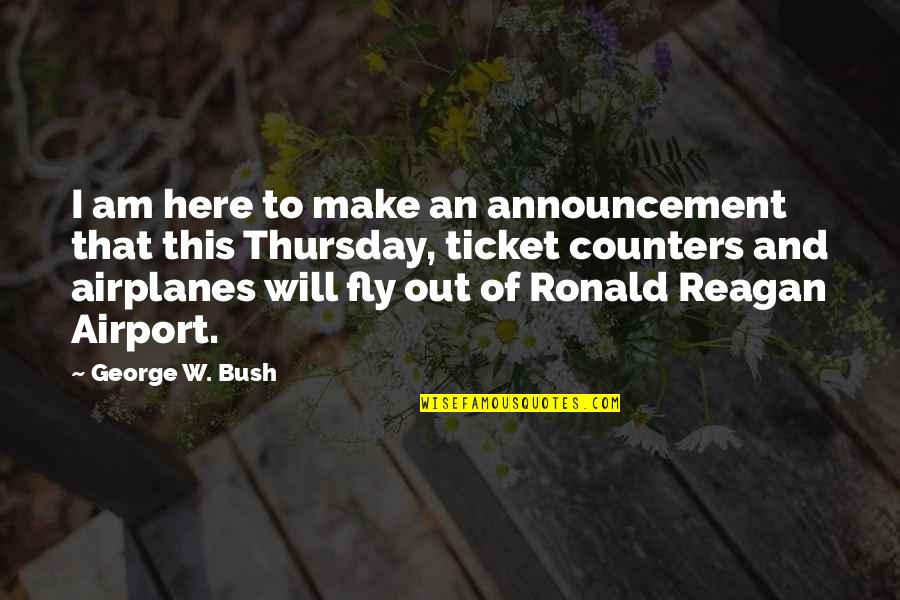 Land Of Nod Quotes By George W. Bush: I am here to make an announcement that