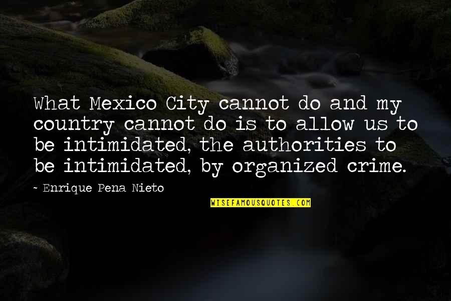 Lando Calrissian Quotes By Enrique Pena Nieto: What Mexico City cannot do and my country