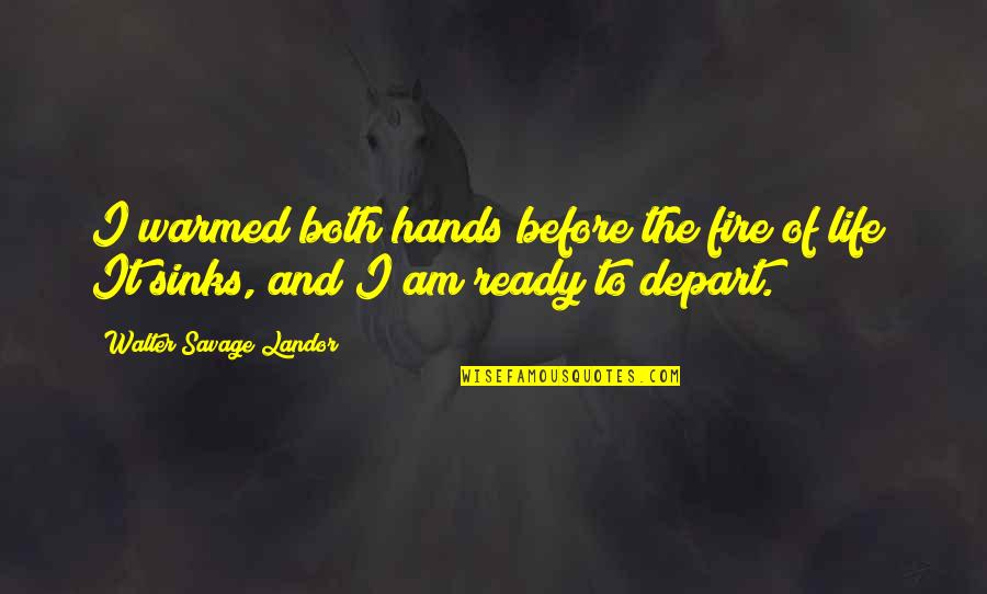Landor Quotes By Walter Savage Landor: I warmed both hands before the fire of