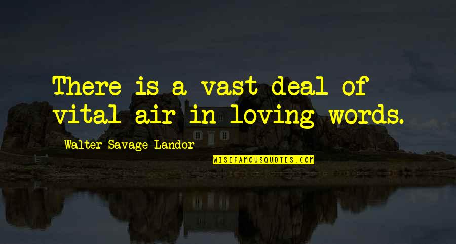 Landor Quotes By Walter Savage Landor: There is a vast deal of vital air