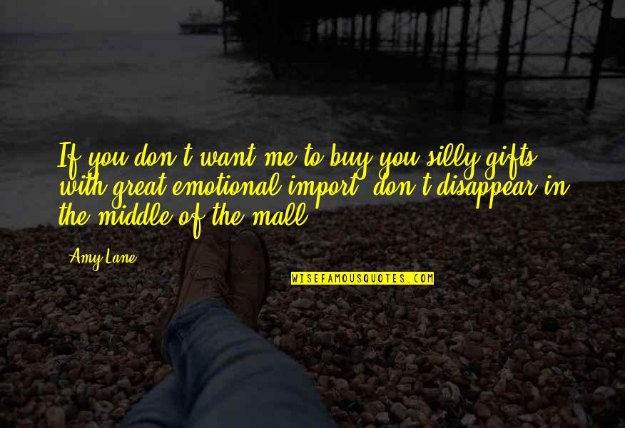 Lane Quotes By Amy Lane: If you don't want me to buy you