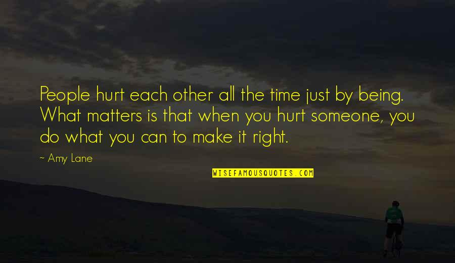 Lane Quotes By Amy Lane: People hurt each other all the time just