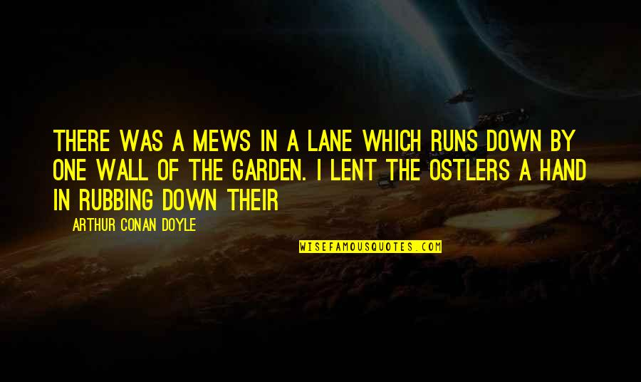 Lane Quotes By Arthur Conan Doyle: There was a mews in a lane which