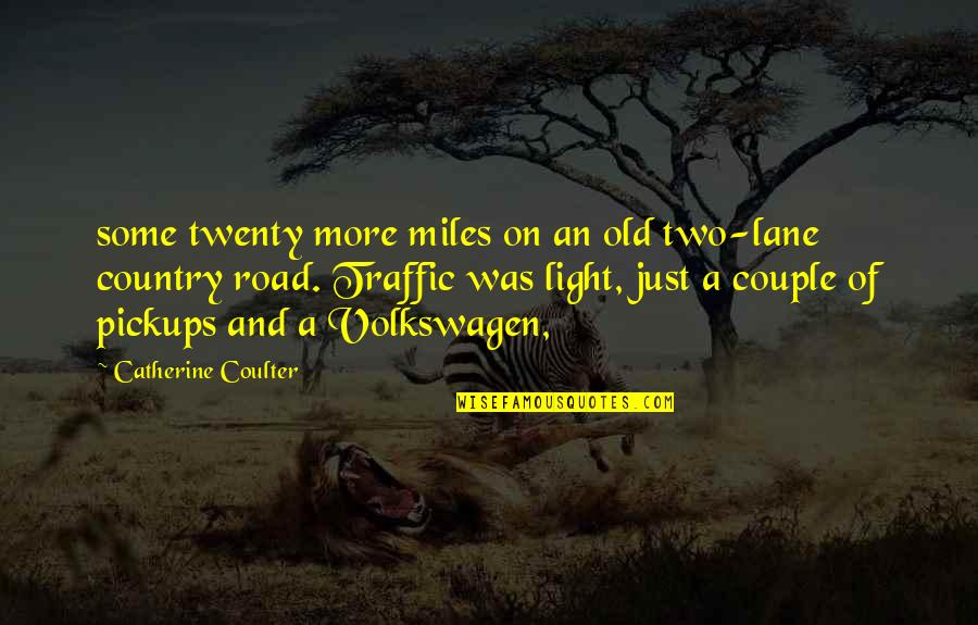 Lane Quotes By Catherine Coulter: some twenty more miles on an old two-lane