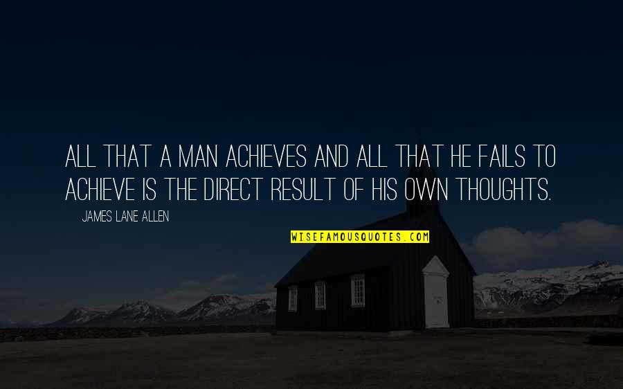 Lane Quotes By James Lane Allen: All that a man achieves and all that