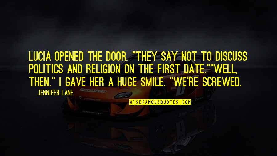"""Lane Quotes By Jennifer Lane: Lucia opened the door. """"They say not to"""