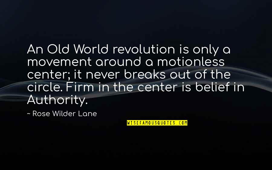 Lane Quotes By Rose Wilder Lane: An Old World revolution is only a movement