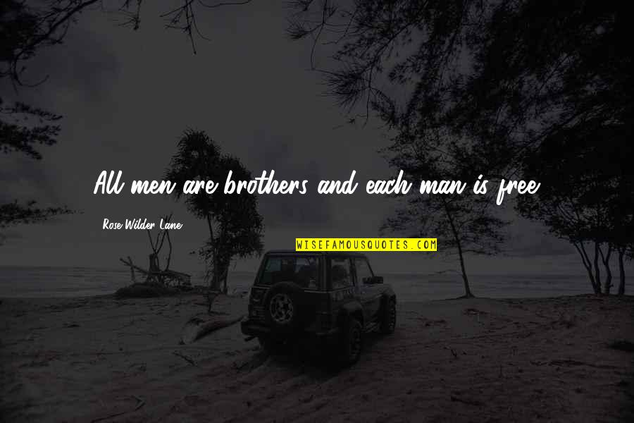 Lane Quotes By Rose Wilder Lane: All men are brothers and each man is
