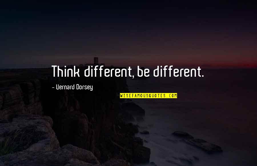 Lane Quotes By Vernard Dorsey: Think different, be different.