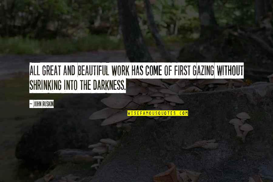 Langly Quotes By John Ruskin: All great and beautiful work has come of