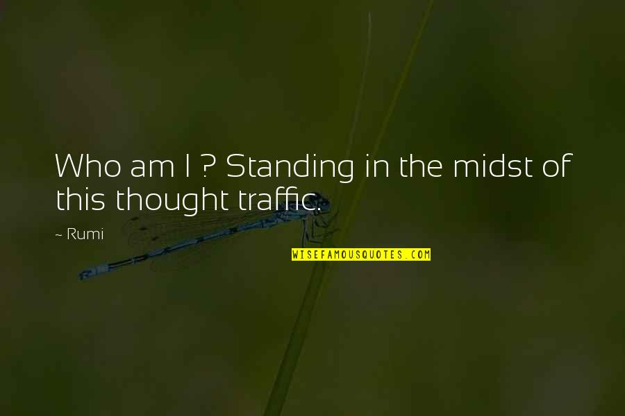Langly Quotes By Rumi: Who am I ? Standing in the midst