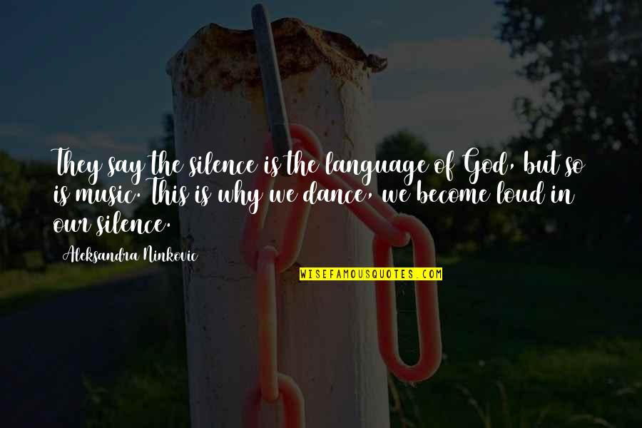 Language And Silence Quotes By Aleksandra Ninkovic: They say the silence is the language of