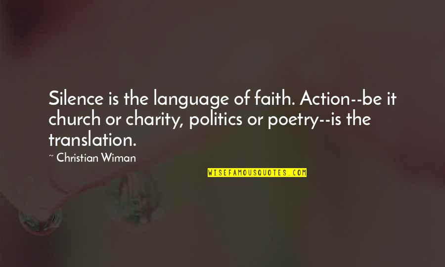 Language And Silence Quotes By Christian Wiman: Silence is the language of faith. Action--be it