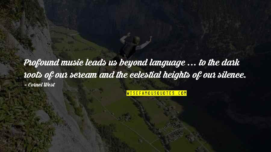 Language And Silence Quotes By Cornel West: Profound music leads us beyond language ... to