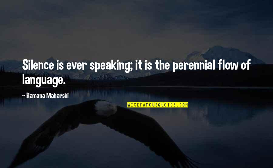 Language And Silence Quotes By Ramana Maharshi: Silence is ever speaking; it is the perennial
