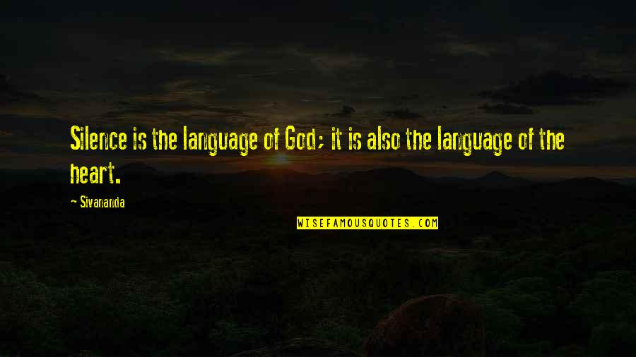 Language And Silence Quotes By Sivananda: Silence is the language of God; it is