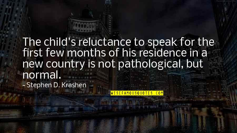 Language And Silence Quotes By Stephen D. Krashen: The child's reluctance to speak for the first