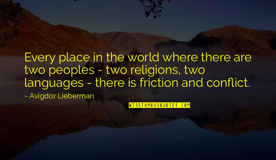 Languages Of The World Quotes By Avigdor Lieberman: Every place in the world where there are