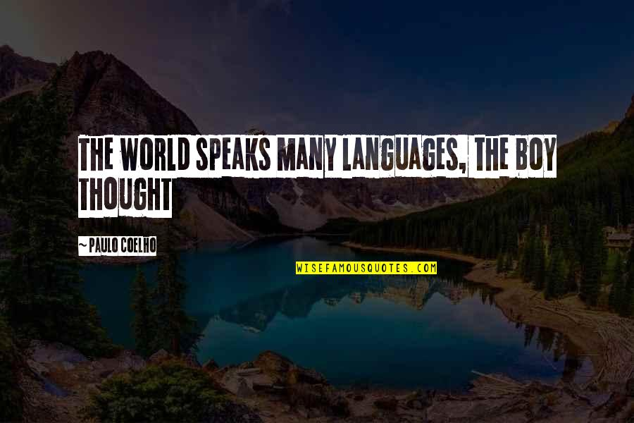Languages Of The World Quotes By Paulo Coelho: The world speaks many languages, the boy thought