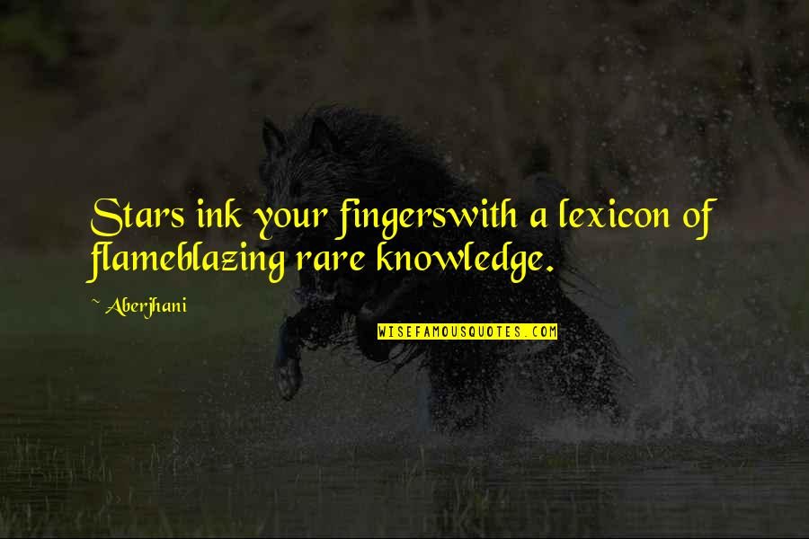 Lano And Woodley Primal Warrior Quotes By Aberjhani: Stars ink your fingerswith a lexicon of flameblazing