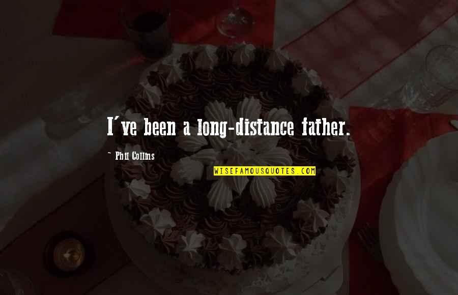 Lao Ce Quotes By Phil Collins: I've been a long-distance father.