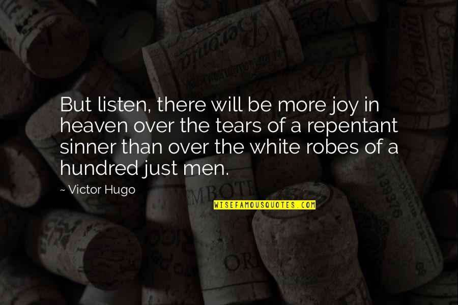 Lao Ce Quotes By Victor Hugo: But listen, there will be more joy in