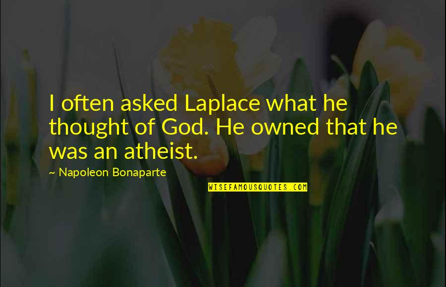 Laplace Quotes By Napoleon Bonaparte: I often asked Laplace what he thought of