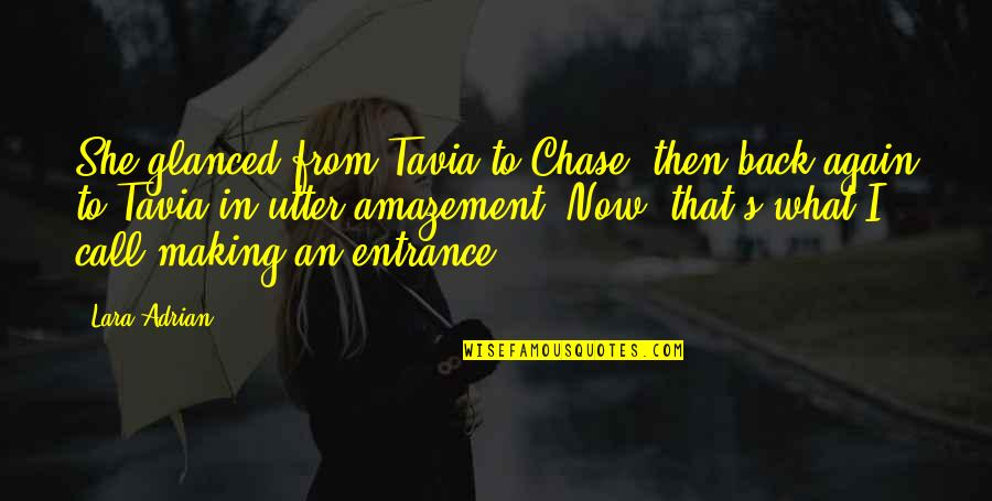 Lara's Quotes By Lara Adrian: She glanced from Tavia to Chase, then back