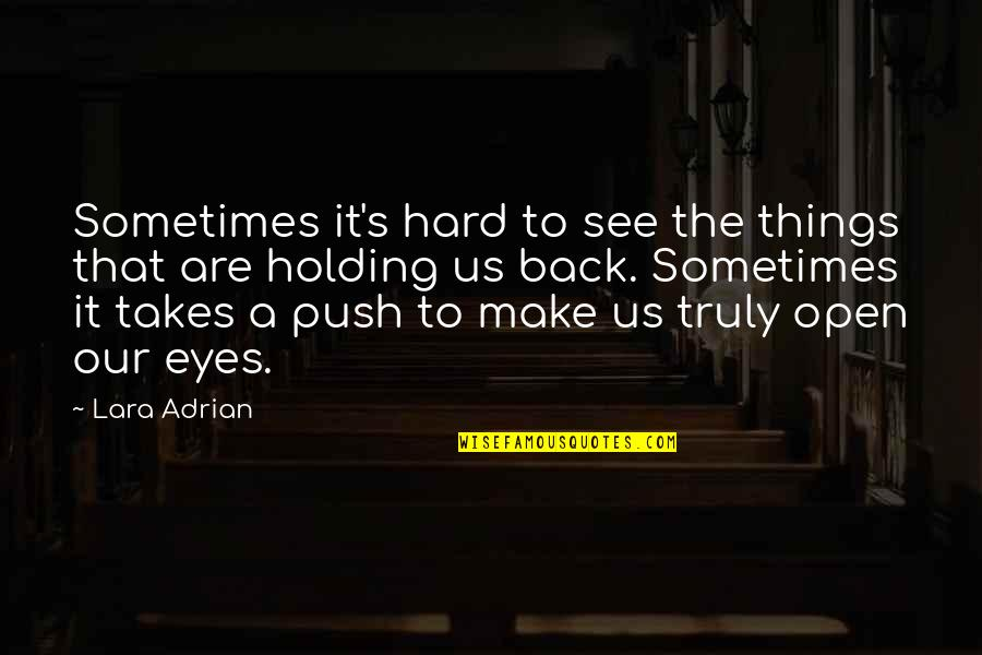Lara's Quotes By Lara Adrian: Sometimes it's hard to see the things that