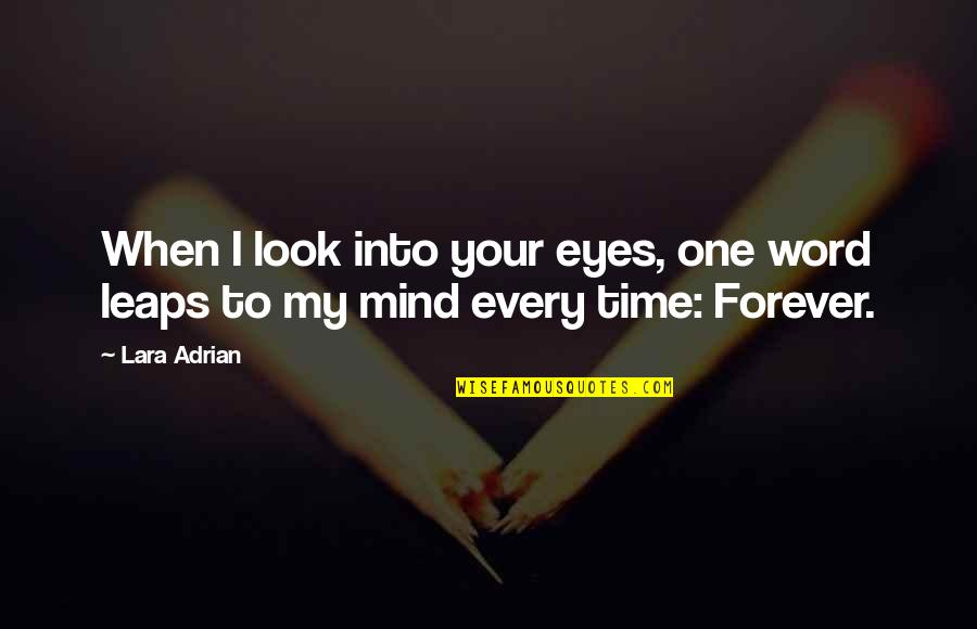 Lara's Quotes By Lara Adrian: When I look into your eyes, one word