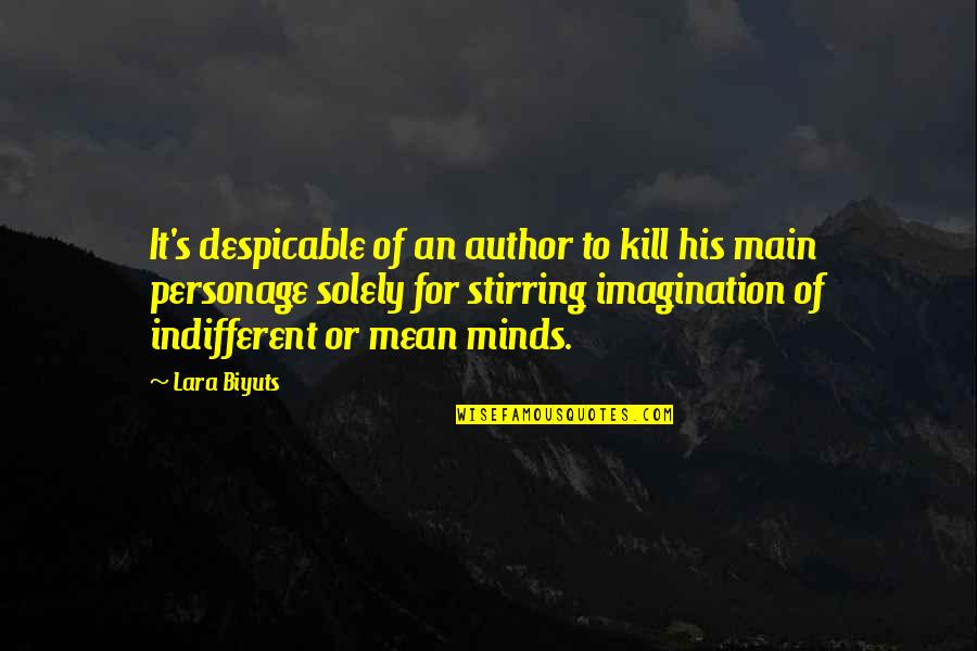 Lara's Quotes By Lara Biyuts: It's despicable of an author to kill his