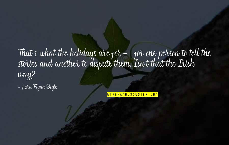Lara's Quotes By Lara Flynn Boyle: That's what the holidays are for - for