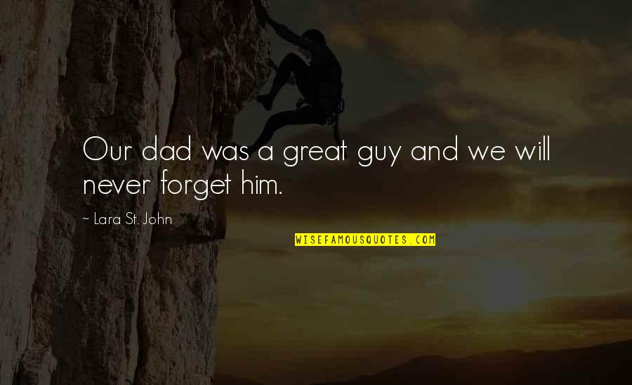 Lara's Quotes By Lara St. John: Our dad was a great guy and we