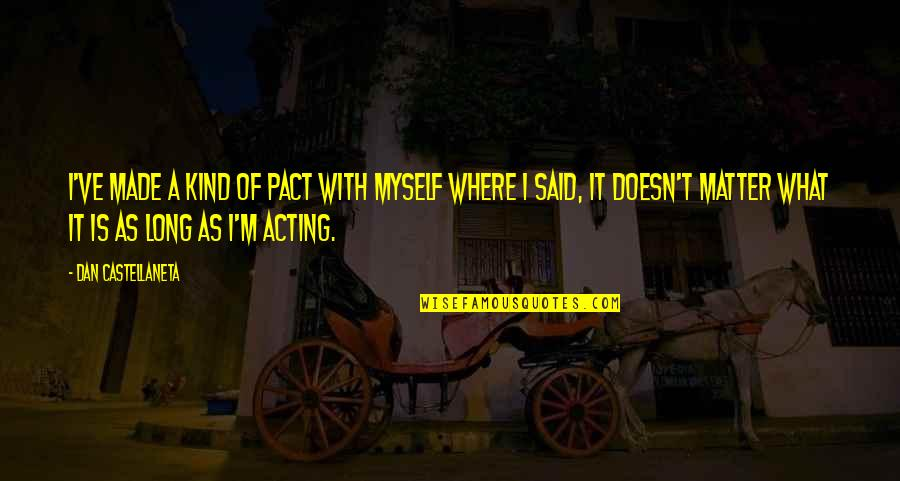 Larding Quotes By Dan Castellaneta: I've made a kind of pact with myself