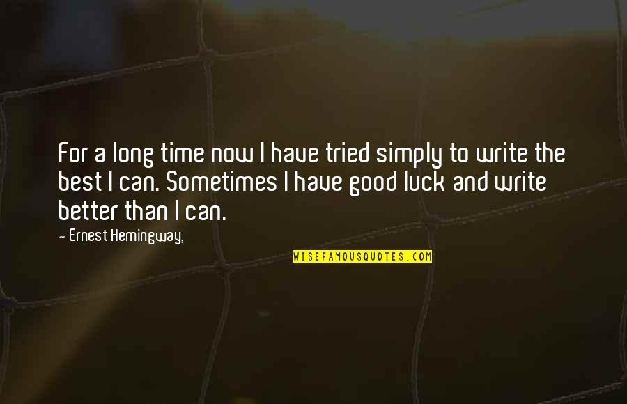 Larding Quotes By Ernest Hemingway,: For a long time now I have tried