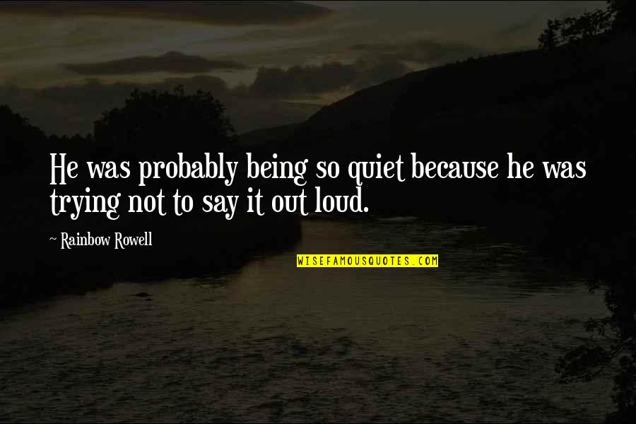 Large Canvas Wall Art Quotes By Rainbow Rowell: He was probably being so quiet because he
