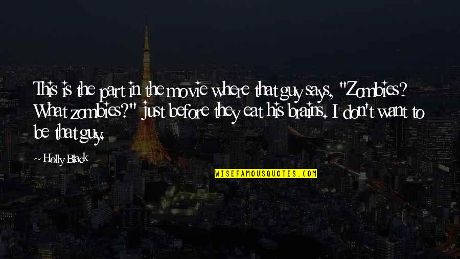 Large Cities Quotes By Holly Black: This is the part in the movie where