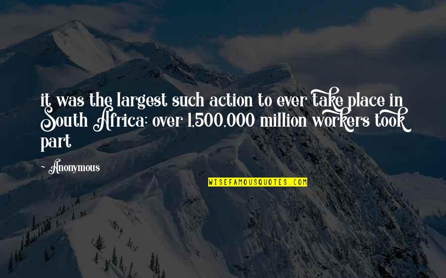 Largest Quotes By Anonymous: it was the largest such action to ever