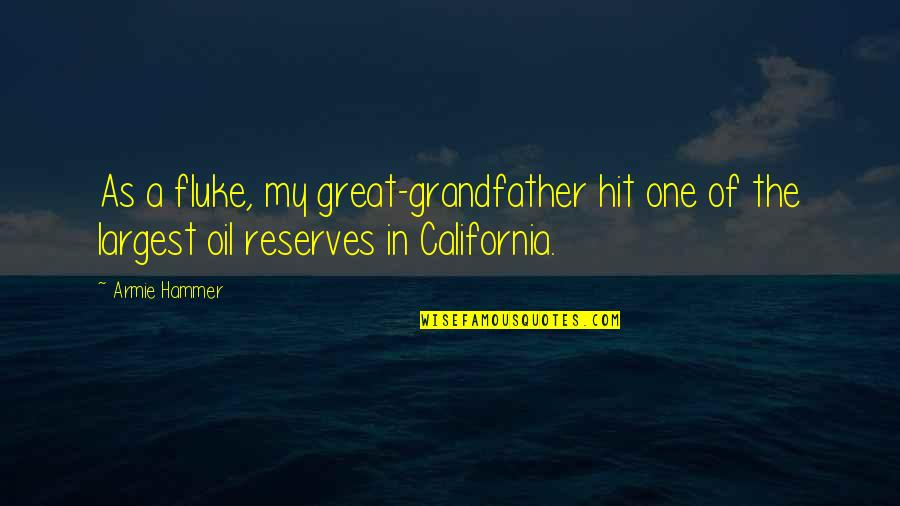 Largest Quotes By Armie Hammer: As a fluke, my great-grandfather hit one of