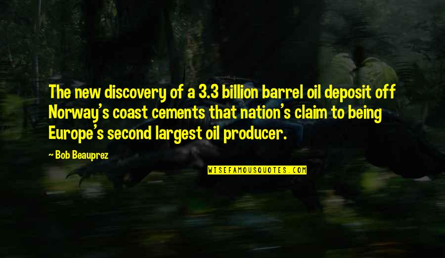 Largest Quotes By Bob Beauprez: The new discovery of a 3.3 billion barrel