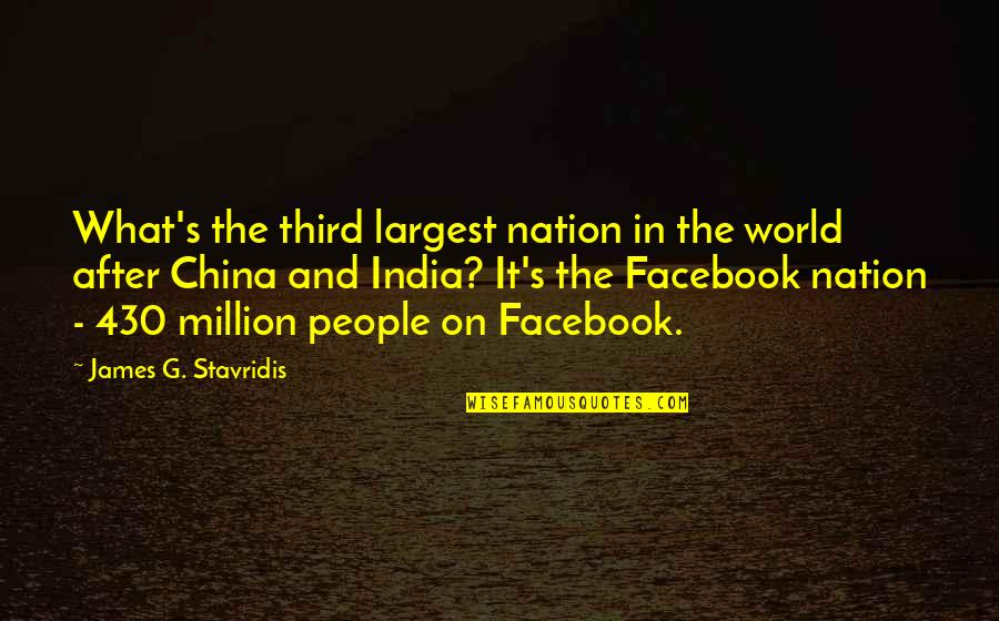 Largest Quotes By James G. Stavridis: What's the third largest nation in the world