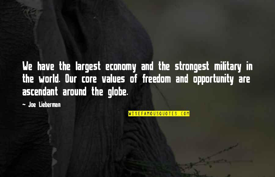 Largest Quotes By Joe Lieberman: We have the largest economy and the strongest