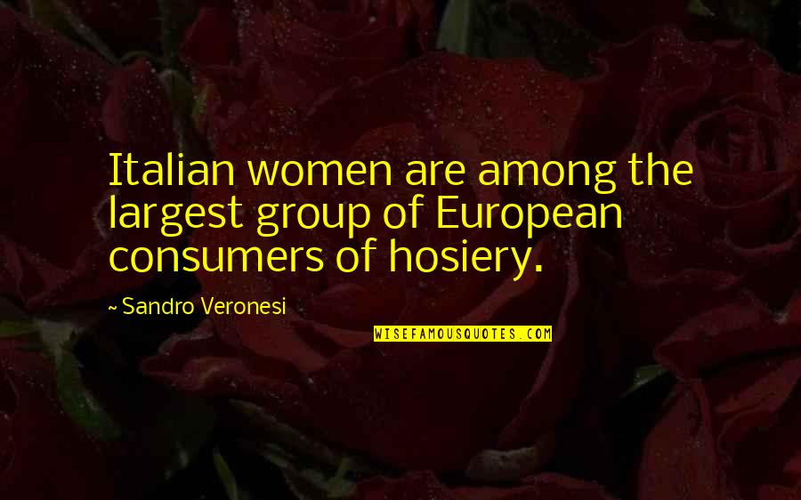 Largest Quotes By Sandro Veronesi: Italian women are among the largest group of