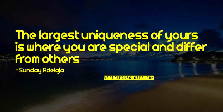 Largest Quotes By Sunday Adelaja: The largest uniqueness of yours is where you