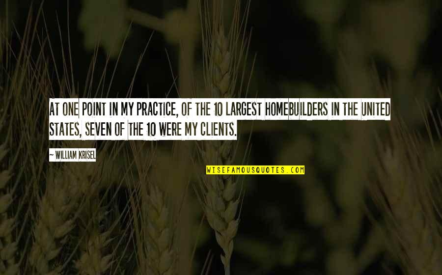 Largest Quotes By William Krisel: At one point in my practice, of the